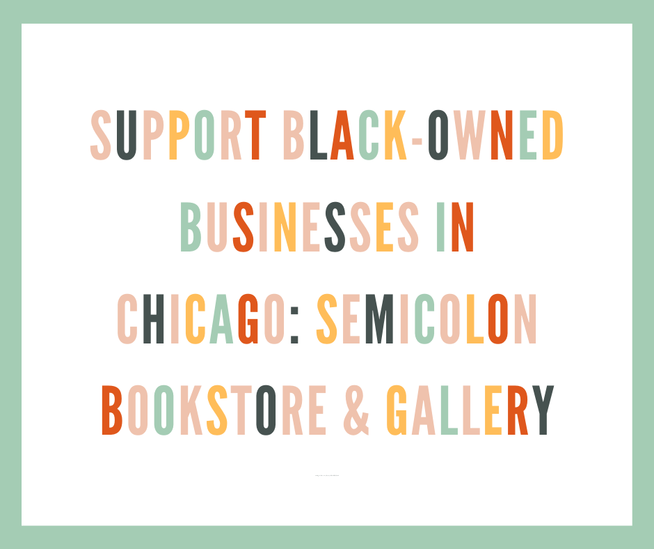 Support black-owned businesses in Chicago: Semicolon Bookstore & Gallery
