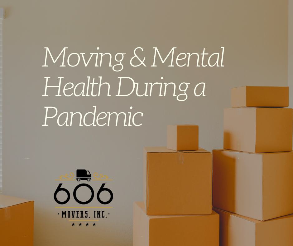 Moving & Mental Health During a Pandemic 606 Movers, Inc.